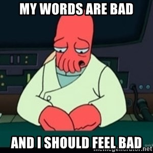 Sad Zoidberg - my words are bad and i should feel bad