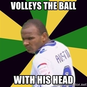 Rodolph Austin - Volleys the ball With his head