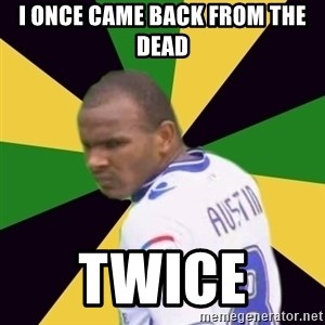 Rodolph Austin - I once came back from the dead Twice