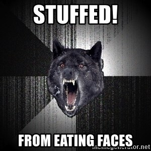 Insanity Wolf - stuffed! from eating faces