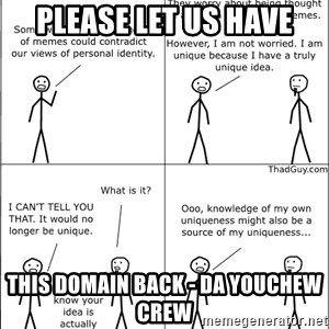 Memes - Please let us have this domain back - Da youchew crew