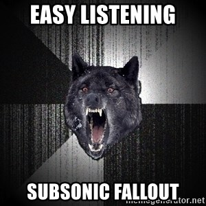 Insanity Wolf - easy listening subsonic fallout