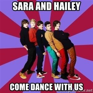 typical 1D - SARA AND HAILEY COME DANCE WITH US
