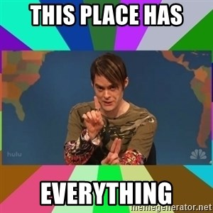 stefon - This place has everything