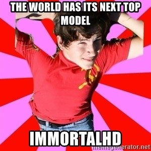 Model Immortal - THE WORLD HAS ITS NEXT TOP MODEL IMMORTALHD