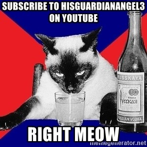 Alco-cat - Subscribe to hisguardianangel3 on youtube Right meow