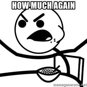 Cereal Guy Angry - How much again