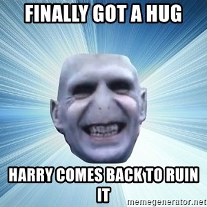 vold - Finally got a hug harry comes back to ruin it
