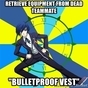 "Minato Persona 3 - Retrieve equipment from dead teammate ""Bulletproof vest"""