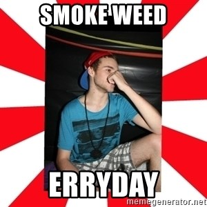 Raurie Brown - smoke weed erryday