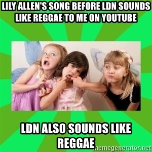 CARO EMERALD, WALDECK AND MISS 600 - LILY ALLEN'S SONG BEFORE LDN SOUNDS LIKE REGGAE TO ME ON YOUTUBE LDN ALSO SOUNDS LIKE REGGAE