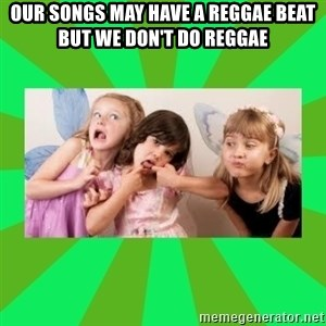 CARO EMERALD, WALDECK AND MISS 600 - OUR SONGS MAY HAVE A REGGAE BEAT BUT WE DON'T DO REGGAE