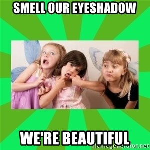CARO EMERALD, WALDECK AND MISS 600 - SMELL OUR EYESHADOW WE'RE BEAUTIFUL