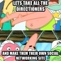patrick star - Lets take all the directioners and make them their own social networking site