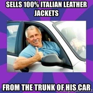 Perfect Driver - sells 100% italian leather jackets  from the trunk of his car