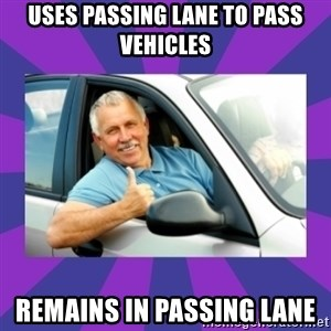 Perfect Driver - uses passing lane to pass vehicles remains in passing lane