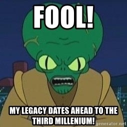 Morbo - Fool! My legacy dates ahead to the third millenium!