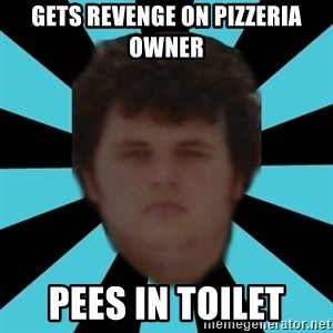 dudemac - gets revenge on pizzeria owner pees in toilet