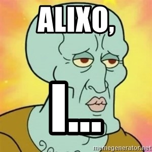 handsome squidward - Alixo, i...