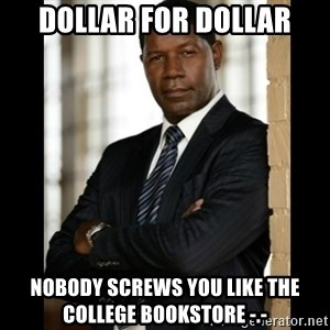 Allstate Guy - dollar for dollar nobody screws you like the college bookstore -.-