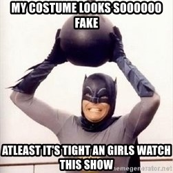 Im the goddamned batman - My costume looks soooooo fake atleast it's tight an girls watch this show