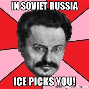 Trotsky Want a Cracker - In soviet russia ice picks you!