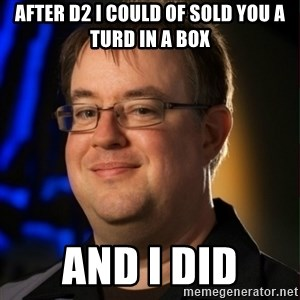 Jay Wilson Diablo 3 - after d2 I could of sold you a turd in a box And i did