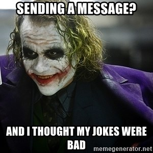 joker - sending a message? and i thought my jokes were bad
