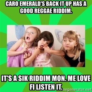 CARO EMERALD, WALDECK AND MISS 600 - caro emerald's back it up has a good reggae riddim. it's a sik riddim mon. me love fi listen it.