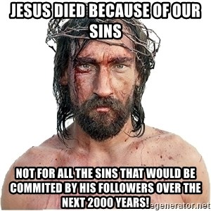 Masturbation Jesus - jesus died because of our sins not for all the sins that would be commited by his followers over the next 2000 years!