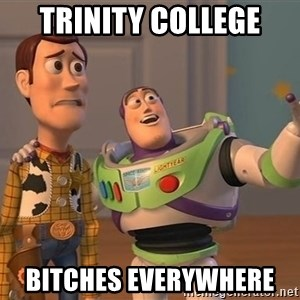 ORIGINAL TOY STORY - TRINITY COLLEGE BITCHES EVERYWHERE
