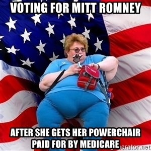 Obese American - Voting For Mitt Romney After she gets her powerchair paid for by Medicare