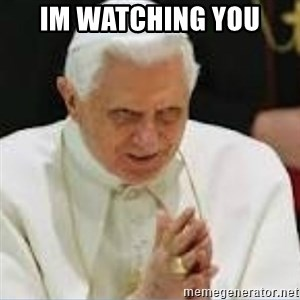 Pedo Pope - IM WATCHING YOU