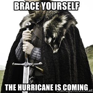 Sean Bean Game Of Thrones - Brace Yourself The Hurricane is Coming
