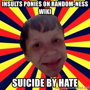 Suicide By stab - Insults ponies on random-ness wiki Suicide by hate