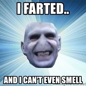 vold - I FARTED.. AND I CAN'T EVEN SMELL
