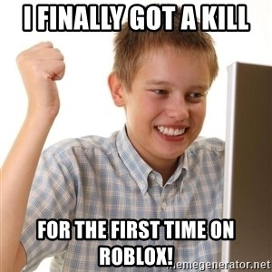 Noob kid - i finally got a kill for the first time on roblox!