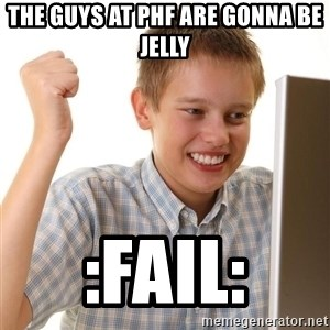 Noob kid - the guys at phf are gonna be jelly :fail: