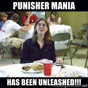 Brown Tooth Lucy - punisher mania has been unleashed!!!