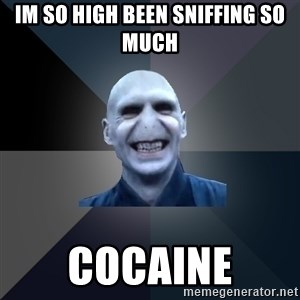 crazy villain - IM SO HIGH BEEN SNIFFING SO MUCH COCAINE
