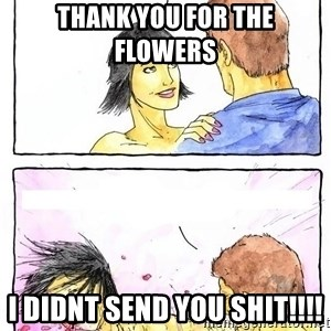Alpha Boyfriend - thank you for the flowers  i didnt send you shit!!!!