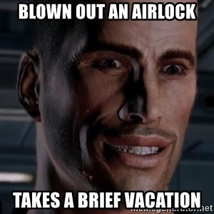 Typical Shepard - BLOWN OUT AN AIRLOCK TAKES A BRIEF VACATION
