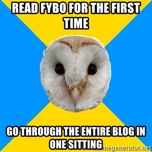 Bipolar Owl - Read fybo for the first time Go through the entire blog in one sitting