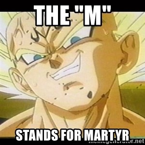 """Vegeta-New - The """"m"""" stands for martyr"""
