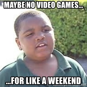 LATARIAN MILTON - Maybe No Video Games... ...for like a weekend