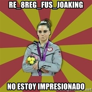 Not Impressed Makayla - RE_8Reg_Fus_JoaKinG no estoy impresionado