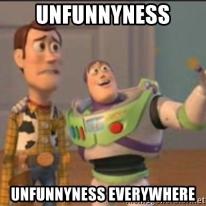 X, X Everywhere  - Unfunnyness Unfunnyness everywhere