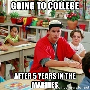 GI Billy Madison - Going to college after 5 years in the marines