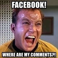 Screaming Captain Kirk - Facebook! Where are my comments?!