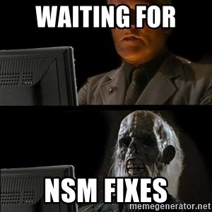 Waiting For - WAITING FOR  NSM FIXES